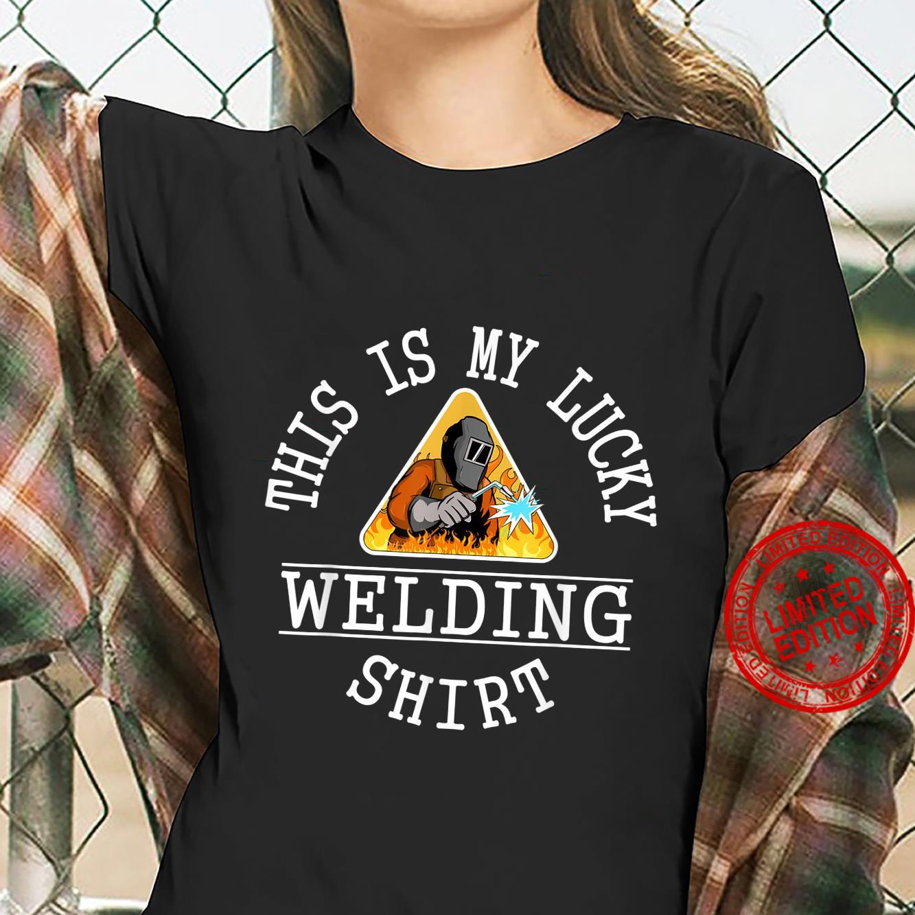 This is My Lucky Welder Shirt Saying Welding Pun Shirt ladies tee