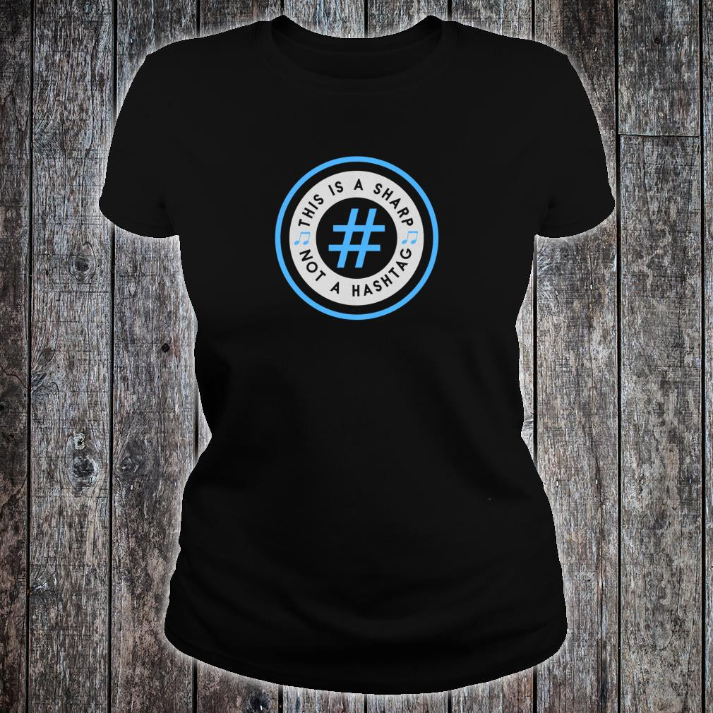 This is a Sharp, Not a Hashtag Shirt ladies tee