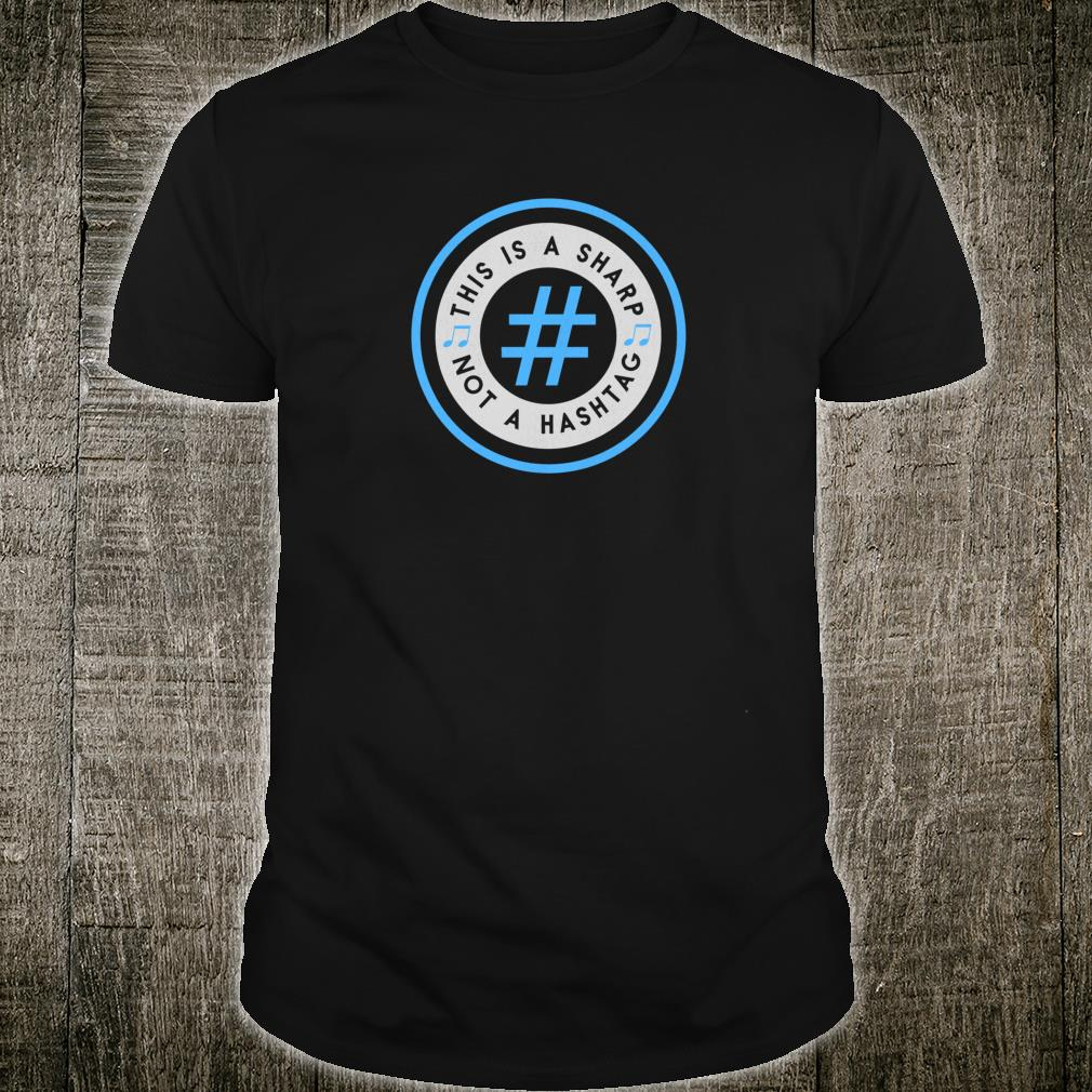 This is a Sharp, Not a Hashtag Shirt