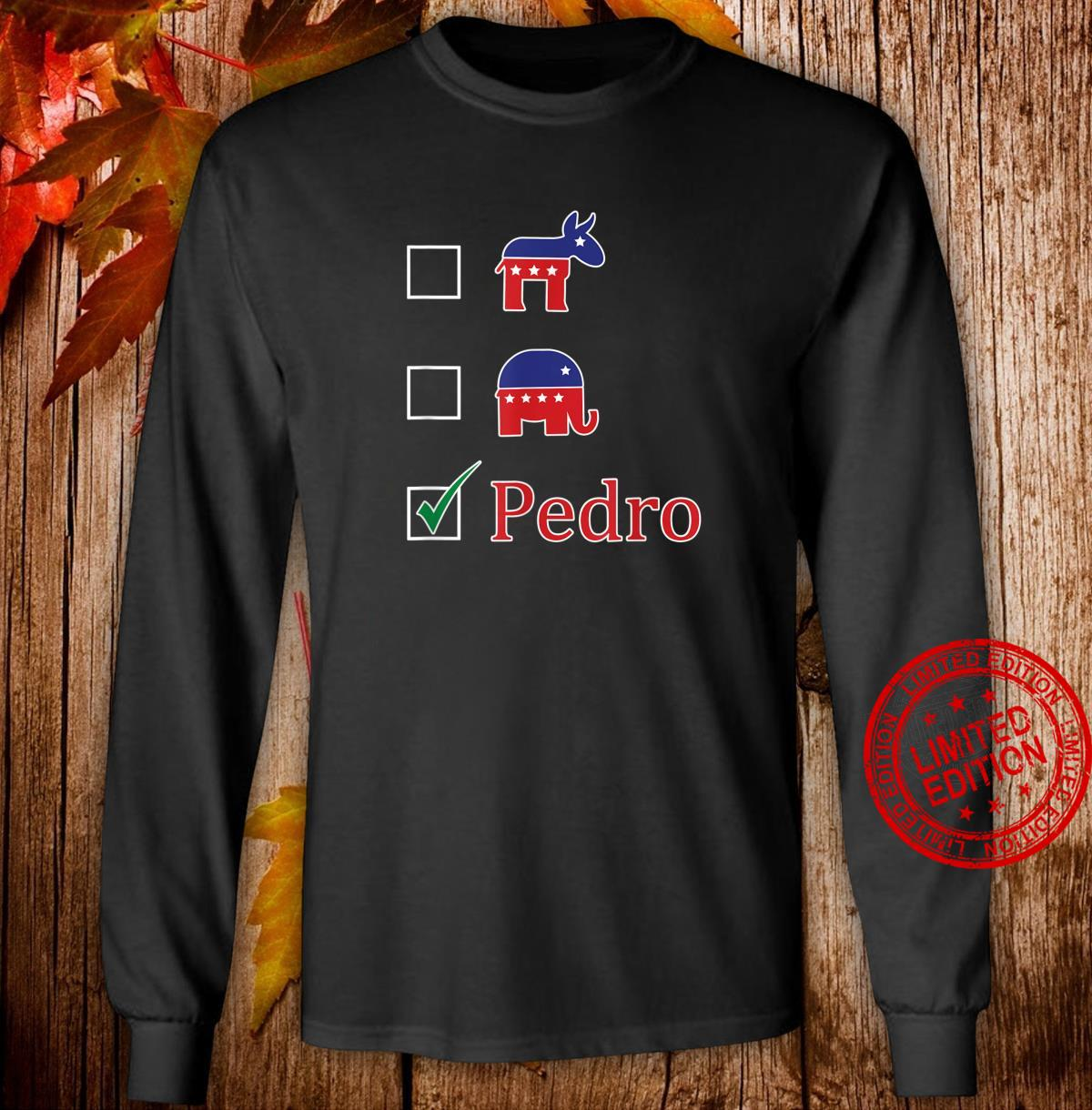 Voted For Pedro Election 2020 Don't Blame Me Shirt long sleeved
