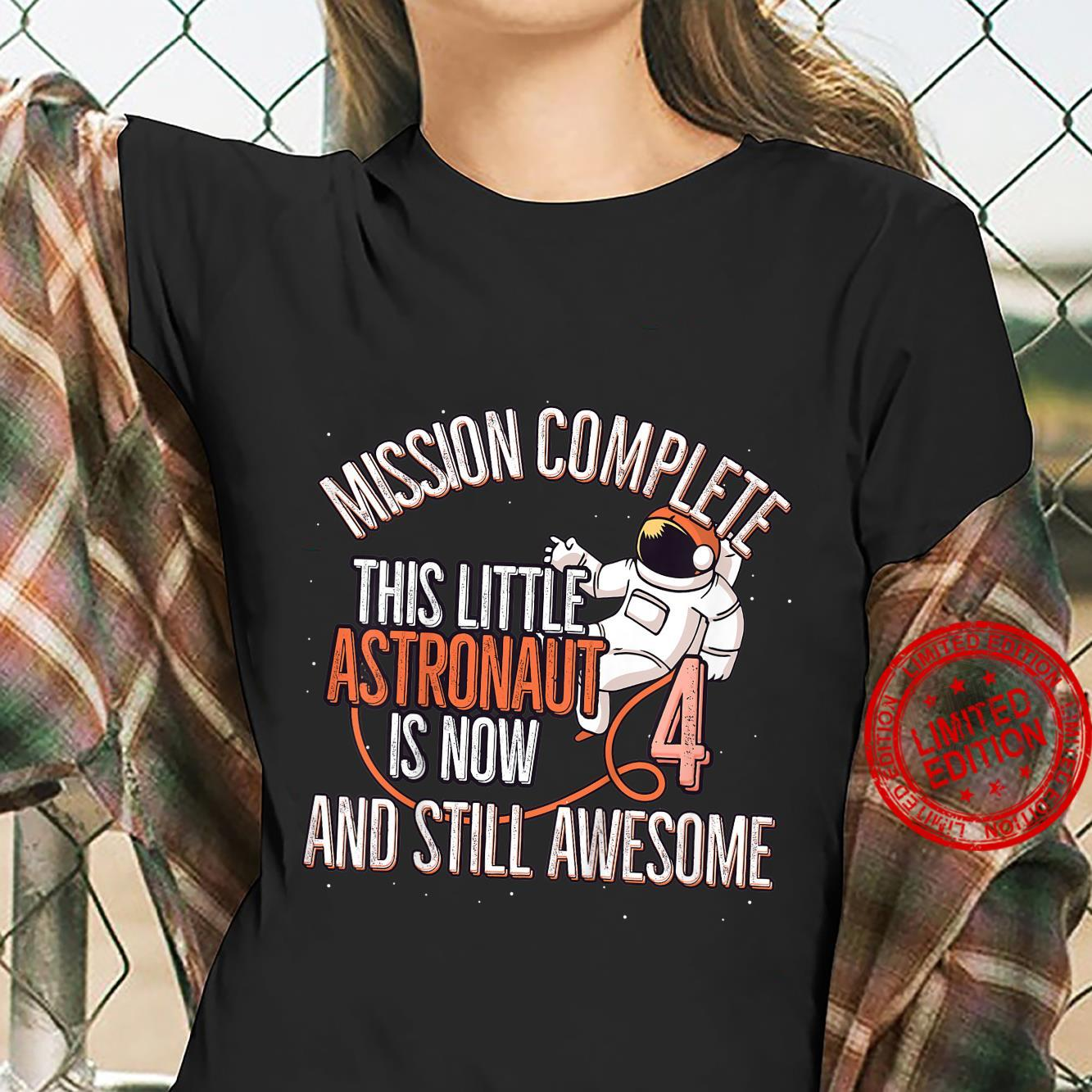 Youth Little Astronaut Mission Complete 4 Year Old 4th Birthday Shirt ladies tee
